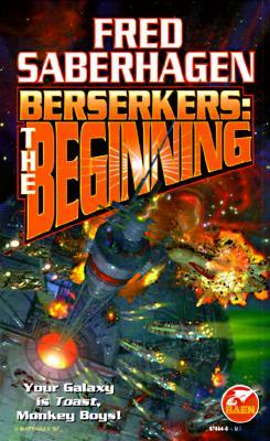 Berserkers: The Beginning (Berserkers, #1 & #5)