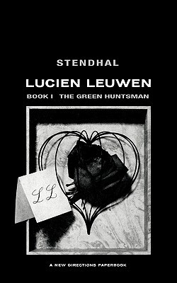 Lucien Leuwen Book One: The Green Huntsman