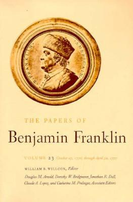 The Papers of Benjamin Franklin, Vol. 23: Volume 23: October 27, 1776, through April 30, 1777