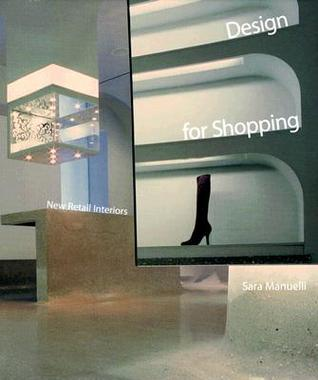 Design for Shopping: New Retail Interiors