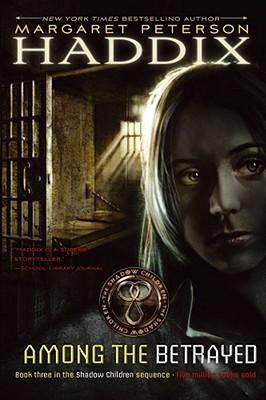 Among the Betrayed (Shadow Children, #3)