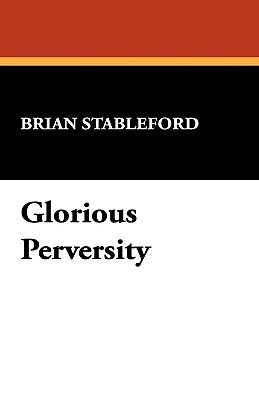 Glorious Perversity: The Decline and Fall of Literary Decadence (I.O. Evans Studies in the Philosophy & Criticism of Literature 35)