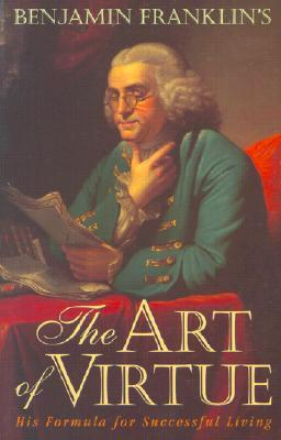 the Art of Virtue: His Formula for Successful Living