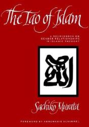 Tao of Islam: A Sourcebook on Gender Relationships in Islamic Thought Pdf Book