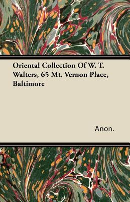 Oriental Collection of W. T. Walters, 65 Mt. Vernon Place, Baltimore