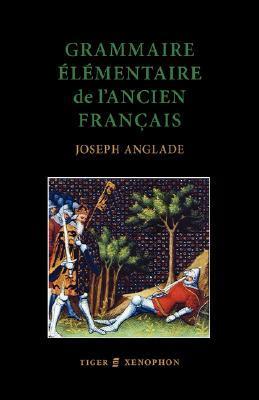 Grammaire Elémentaire De L'ancien Francais