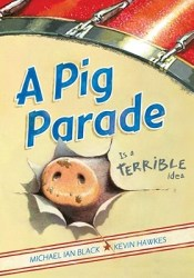 A Pig Parade Is a Terrible Idea Book by Michael Ian Black