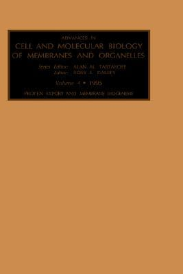 Advances in Cell and Molecular Biology of Membranes and Organelles, Volume 4: Protein export and membrane biogenesis