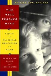The Well-Trained Mind: A Guide to Classical Education at Home Pdf Book