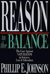 Reason in the Balance: The Case Against Naturalism in Science, Law & Education Pdf Book
