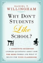 Why Don't Students Like School?: A Cognitive Scientist Answers Questions About How the Mind Works and What It Means for the Classroom Book