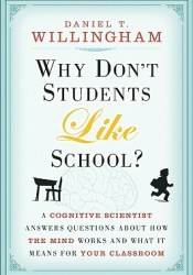 Why Don't Students Like School?: A Cognitive Scientist Answers Questions About How the Mind Works and What It Means for the Classroom Pdf Book