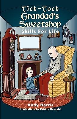 Tick-Tock Grandad's Sweetshop Skills for Life