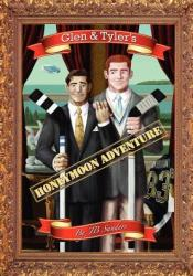 Glen & Tyler's Honeymoon Adventure (Glen & Tyler's Adventures, #1) Pdf Book