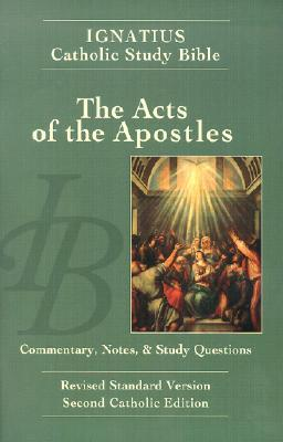 Ignatius Catholic Study Bible: The Acts of the Apostles