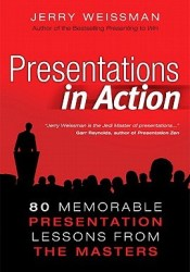 Presentations in Action: 80 Memorable Presentation Lessons from the Masters Pdf Book