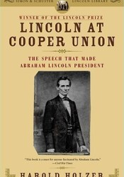 Lincoln at Cooper Union: The Speech That Made Abraham Lincoln President Pdf Book