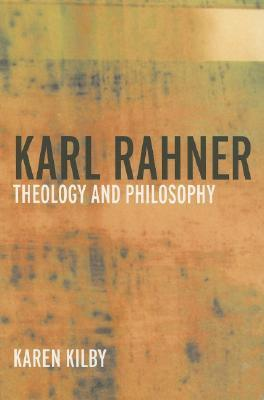 Karl Rahner: Theology and Philosophy