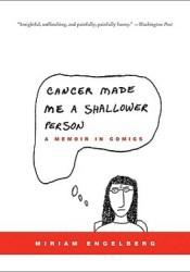 Cancer Made Me a Shallower Person: A Memoir in Comics Pdf Book
