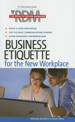 Business Etiqeutte: The Results Drive Manager