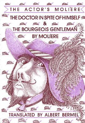 The Doctor in Spite of Himself / The Bourgeois Gentleman