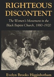 Righteous Discontent: The Women's Movement in the Black Baptist Church, 1880-1920 Pdf Book
