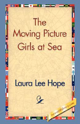 The Moving Picture Girls at Sea; or, A Pictured Shipwreck That Became Real