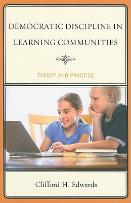 Democratic Discipline in Learning Communities: Theory and Practice