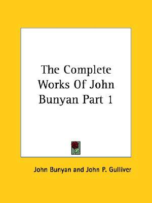 The Complete Works of John Bunyan Part 1