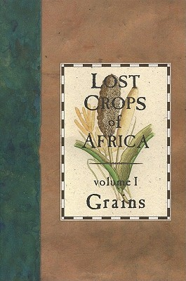 Lost Crops of Africa: Volume I: Grains