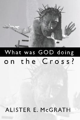 What Was God Doing on the Cross?
