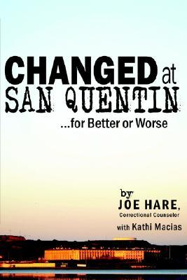 Changed at San Quentin...for Better or Worse
