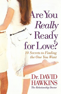 Are You Really Ready for Love?: 10 Secrets to Finding the One You Want
