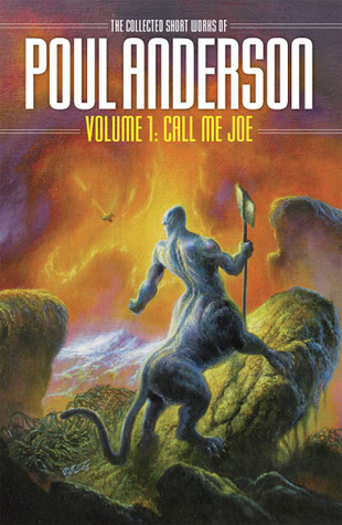 The Collected Short Works of Poul Anderson, Volume 1: Call Me Joe