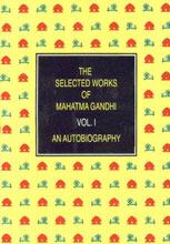 The Selected Works of Mahatma Gandhi