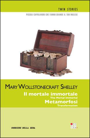 Il mortale immortale; Metamorfosi