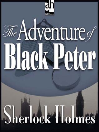 The Adventure of Black Peter (The Return of Sherlock Holmes, #6)