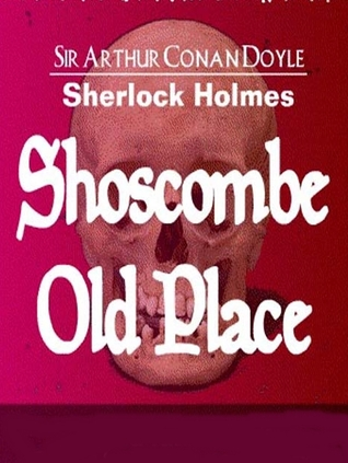 The Adventure of Shoscombe Old Place