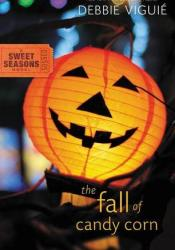 The Fall of Candy Corn (Sweet Seasons, #2) Book by Debbie Viguié