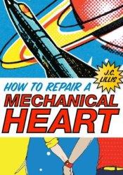 How to Repair a Mechanical Heart (Mechanical Hearts, #1) Pdf Book