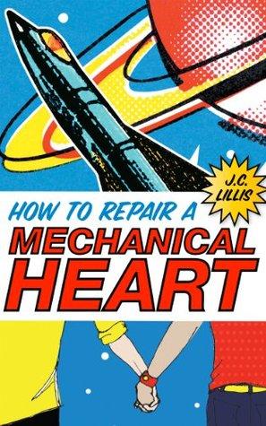 How to Repair a Mechanical Heart (Mechanical Hearts, #1)