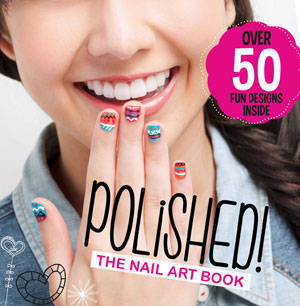 Polished Transform Your Nails Into The Hottest It Accessory