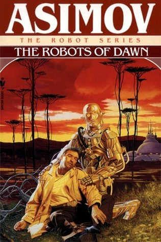 The Robots of Dawn (Robot #3)
