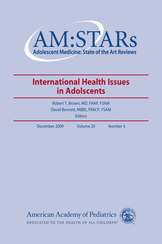 Adolescent Medicine: State of the Art Reviews: International Health Issues in Adolescents