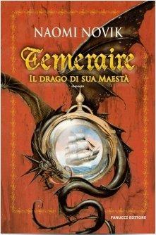 Il drago di sua maestà (Temeraire, #1)