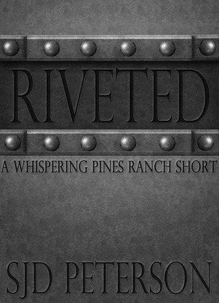 Riveted (Whispering Pines Ranch, #5.5; Guards of Folsom, #0.5)