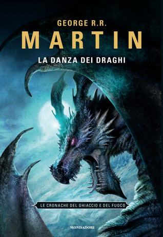 La danza dei draghi (Le cronache del ghiaccio e del fuoco, #12)