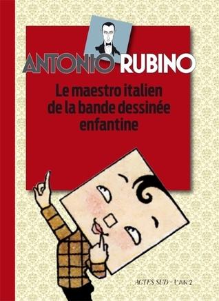 Antonio Rubino: Le Maestro Italien De La Bande Dessinée Enfantine