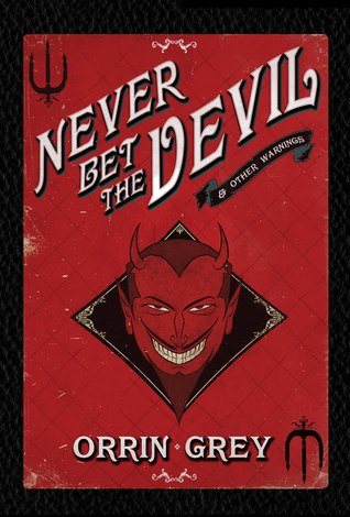 Never Bet the Devil & Other Warnings