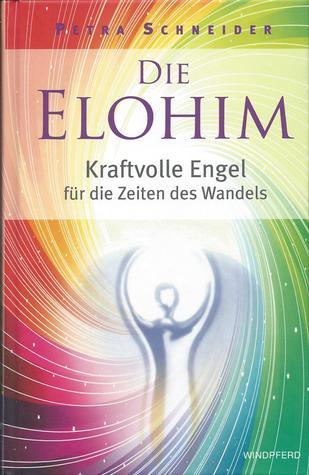 Die Elohim. Kraftvolle Engel für die Zeiten des Wandels